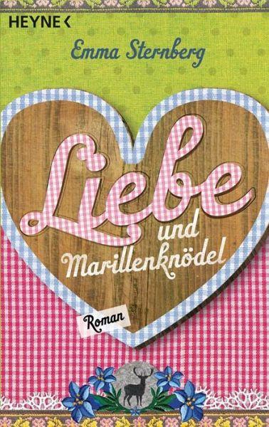 Liebe und Marillenknödel - Sternberg, Emma