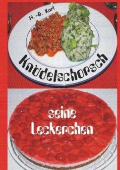 Knödelschorsch seine Leckerchen - Karl, Hans-Georg