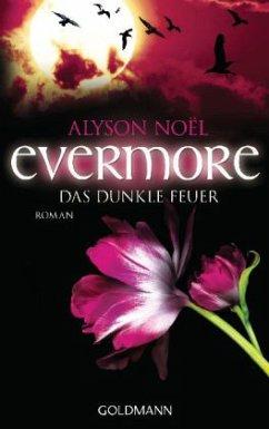 Das dunkle Feuer / Evermore Bd.4 - Noël, Alyson