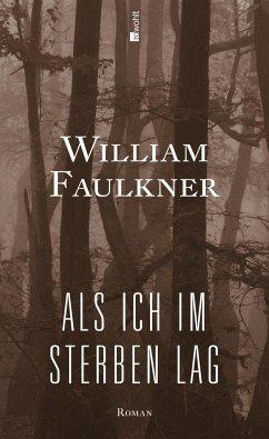 Als ich im Sterben lag - Faulkner, William