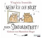 Nein! Ich geh nicht zum Seniorentreff! (4 Audio-CDs)