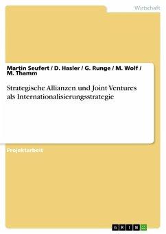 Strategische Allianzen und Joint Ventures als Internationalisierungsstrategie - Seufert, Martin;Hasler, D.;Runge, G.