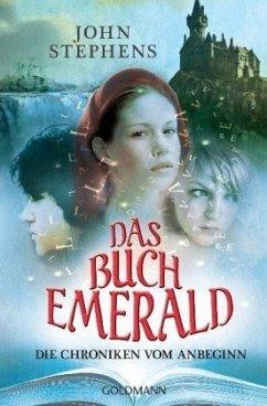 Das Buch Emerald / Die Chroniken vom Anbeginn Bd.1 - Stephens, John