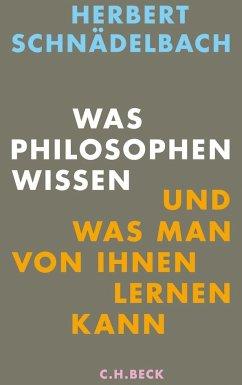 Was Philosophen wissen - Schnädelbach, Herbert