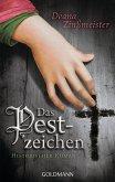 Das Pestzeichen / Pest-Trilogie Bd.1