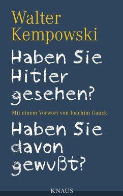 Haben Sie Hitler gesehen? Haben Sie davon gewußt? - Kempowski, Walter