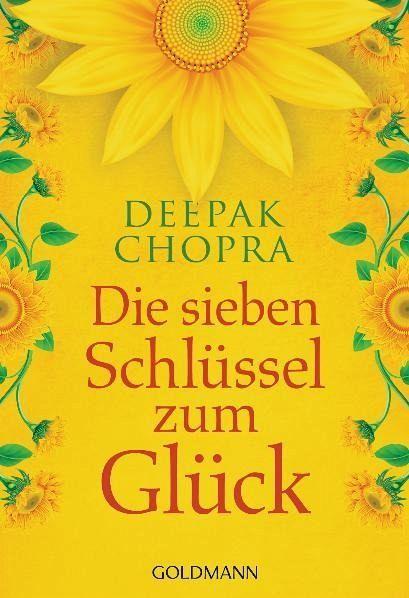 Die sieben Schlüssel zum Glück - Chopra, Deepak