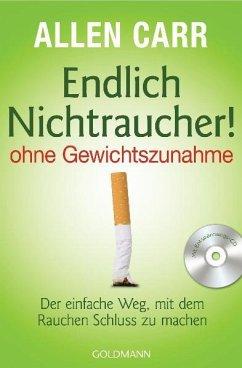 Endlich Nichtraucher! ohne Gewichtszunahme (m. Audio-CD) - Carr, Allen