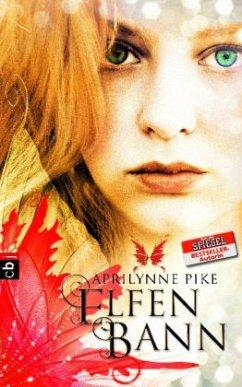Elfenbann / Elfen Tetralogie Bd.3 - Pike, Aprilynne