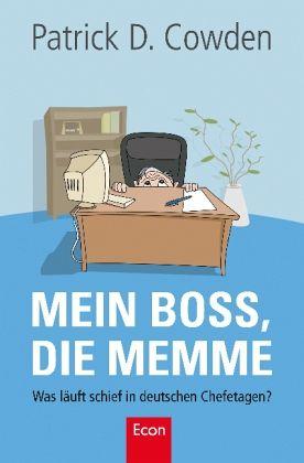Mein Boss, die Memme - Cowden, Patrick D.