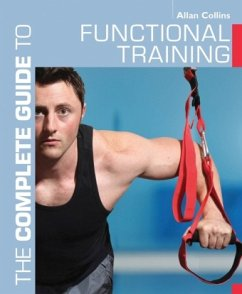 The Complete Guide to Functional Training - Collins, Allan
