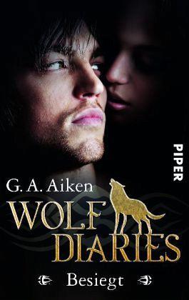 Besiegt / Wolf Diaries Bd.2 - Aiken, G. A.