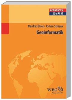 Geoinformatik - Ehlers, Manfred;Schiewe, Jochen