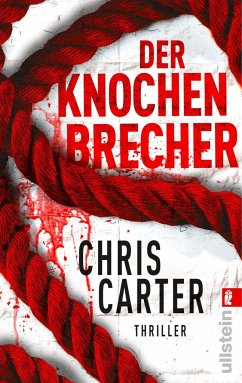 Der Knochenbrecher / Detective Robert Hunter Bd.3 - Carter, Chris