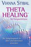 Theta Healing für Fortgeschrittene - Bd.2