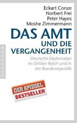 Das Amt und die Vergangenheit - Conze, Eckart; Frei, Norbert; Hayes, Peter; Zimmermann, Moshe