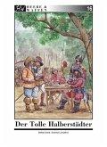 Der Tolle Halberstädter / Heere & Waffen Bd.16