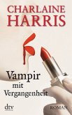 Vampir mit Vergangenheit / Sookie Stackhouse Bd.11