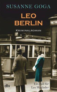 Leo Berlin / Leo Wechsler Bd.1 - Goga, Susanne