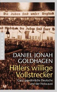 Hitlers willige Vollstrecker - Goldhagen, Daniel J.
