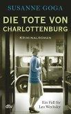 Die Tote von Charlottenburg / Leo Wechsler Bd.3