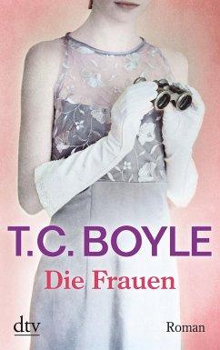 Die Frauen - Boyle, T. C.