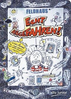 Echt abgefahren! / Echt Bd.1 - Feldhaus, Hans-Jürgen