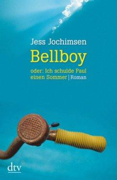 Bellboy oder: Ich schulde Paul einen Sommer - Jochimsen, Jess