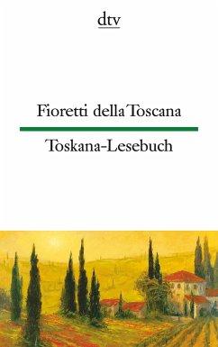 Fioretti della Toscana Toskana-Lesebuch - Martens, Ina-Maria; Viale-Stein, Emma