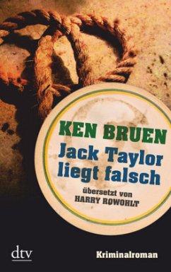 Jack Taylor liegt falsch / Jack Taylor Bd.2 - Bruen, Ken