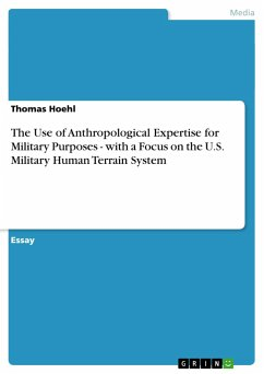 The Use of Anthropological Expertise for Military Purposes - with a Focus on the U.S. Military Human Terrain System - Hoehl, Thomas