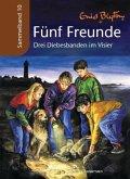 Drei Diebesbanden im Visier / Fünf Freunde Sammelbände Bd.10