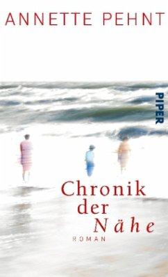 Chronik der Nähe - Pehnt, Annette
