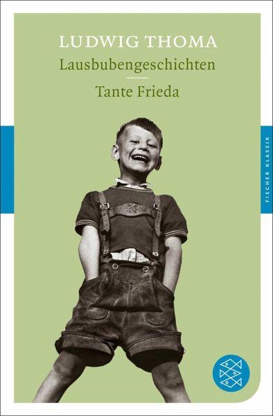 Lausbubengeschichten. Tante Frieda - Thoma, Ludwig