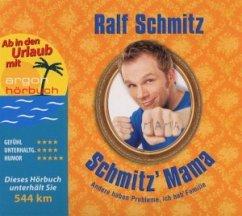 Schmitz' Mama, 4 Audio-CDs (Urlaubsaktion) - Schmitz, Ralf