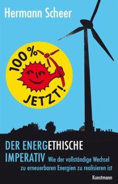 100% jetzt: der energethische Imperativ - Scheer, Hermann