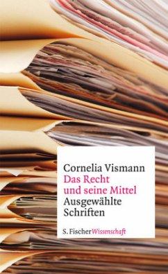 Das Recht und seine Mittel - Vismann, Cornelia