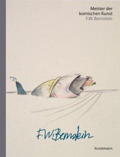 Meister der komischen Kunst: F.W. Bernstein - Bernstein, F. W.