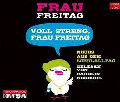 Voll streng, Frau Freitag, 3 Audio-CDs - Frau Freitag
