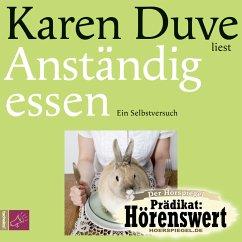 Anständig essen, 4 Audio-CDs - Duve, Karen