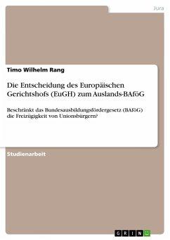 Die Entscheidung des Europäischen Gerichtshofs (EuGH) zum Auslands-BAföG - Rang, Timo Wilhelm