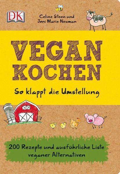 Vegan kochen - Steen, Celine; Newman, Joni M.