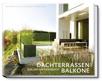 dachterrassen und balkone von manuel sauer buch. Black Bedroom Furniture Sets. Home Design Ideas