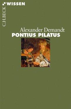 Pontius Pilatus - Demandt, Alexander