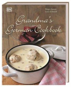 Grandma's german cookbook - Hamm, Birgit; Schmidt, Linn