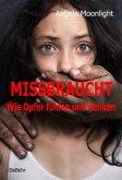 MISSBRAUCHT - Wie Opfer fühlen und denken