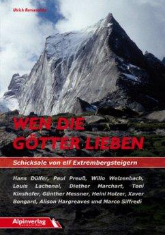 Wen die Götter lieben - Schicksale von elf Extrembergsteigern - Remanofsky, Ulrich