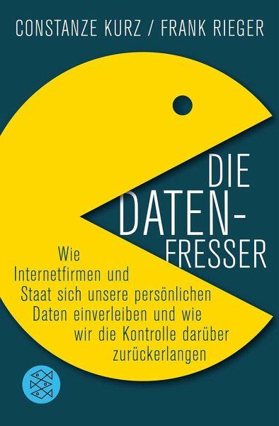 Die Datenfresser - Kurz, Constanze; Rieger, Frank