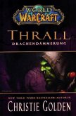 Thrall - Drachendämmerung / World of Warcraft Bd.9