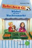 Wirbel auf dem Wochenmarkt / Radieschen & Co. Bd.3